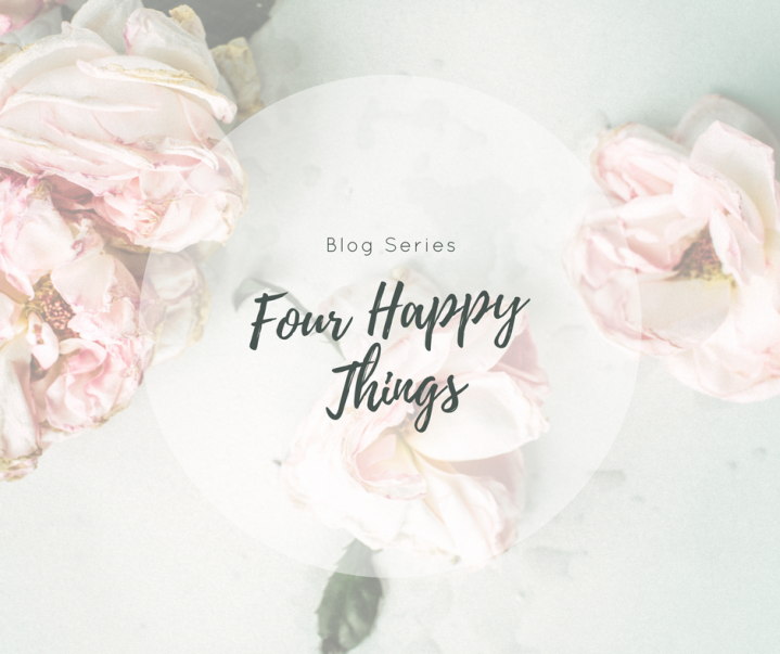 Four Happy Things AprilEdition